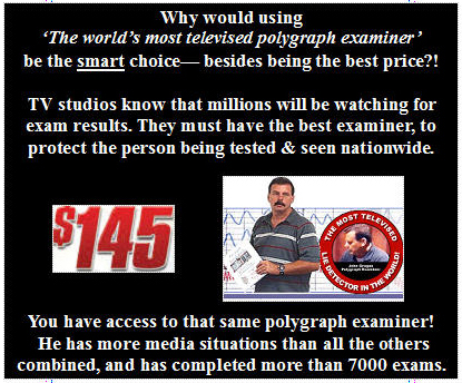 W lave the lowest price for Los Angeles polygraph and Beverly Hills polygraph